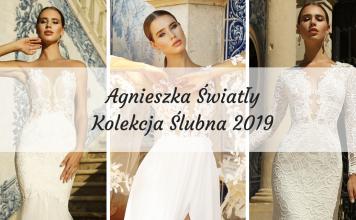 Agnieszka Światły Kolekcja Ślubna 2019