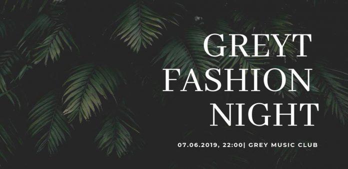 Greyt Fashion Night - pokaz mody w Grey Music Club