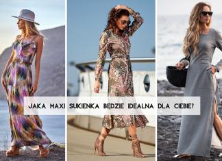 Jaka maxi sukienka będzie idealna dla Ciebie_