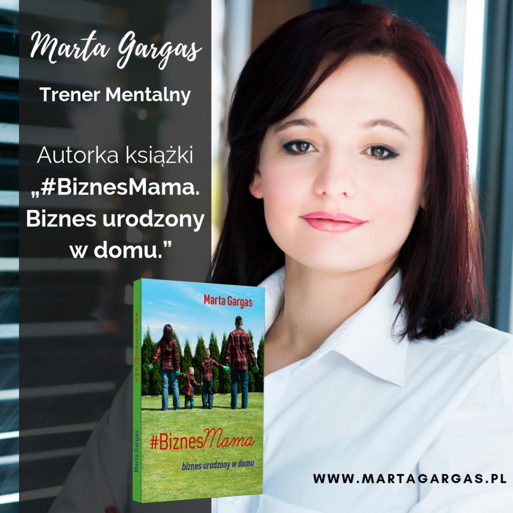 """Marta Gargas jest autorką książki """" #BiznesMama - biznes urodzony w domu"""""""